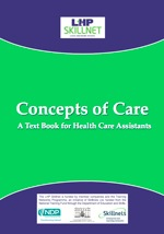 Concepts of Care; A Text Book for Health Care Assistants